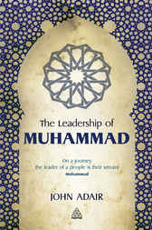 The Leadership of Muhammad by John Adair