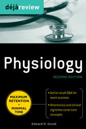 Deja Review Physiology, Second Edition by Edward Gould