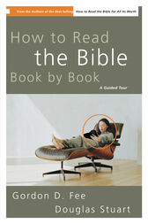 How to Read the Bible Book by Book by Gordon D. Fee