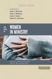 Two Views on Women in Ministry by Stanley N. Gundry