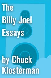 The Billy Joel Essays by Chuck Klosterman