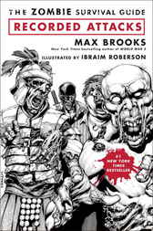 The Zombie Survival Guide: Recorded Attacks by Max Brooks