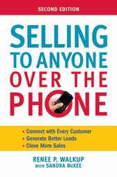 Selling to Anyone Over the Phone by Renee P. WALKUP
