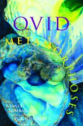 Metamorphoses by Ovid;  Stanley Lombardo;  W.R. Johnson