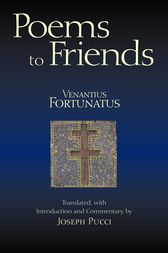 Poems to Friends by Venantius Fortunatus