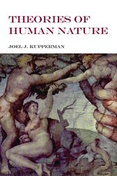 Theories of Human Nature by Joel J. Kupperman