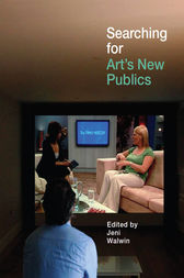 Searching for Art's New Publics by Jeni Walwin