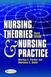 Nursing Theories & Nursing Practice by Marilyn E. Parker