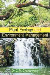 Plant Ecology and Environment Management by C.M. Chakarwarty