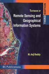 Textbook of Remote Sensing and Geographical Information Systems by M. Anji Reddy