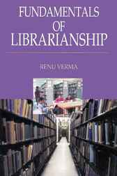 Fundamentals of Librarianship by Renu Verma