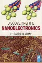 Discovering the Nano-Electronics by Rakesh K. Yadav