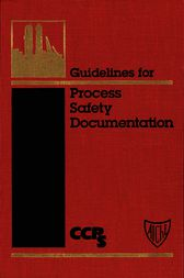 Guidelines for Process Safety Documentation by Center for Chemical Process Safety (CCPS)