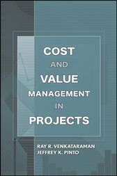 Cost and Value Management in Projects by Ray R. Venkataraman