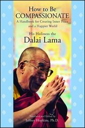 How to Be Compassionate by His Holiness the Dalai Lama