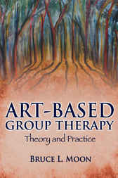 Art-based Group Therapy by Bruce L. Moon