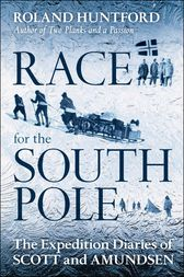 Race for the South Pole by Roland Huntford