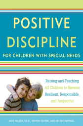 Positive Discipline for Children with Special Needs by Jane Nelsen