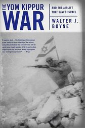 The Yom Kippur War by Walter J. Boyne