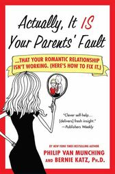 Actually, It Is Your Parents' Fault by Philip Van Munching