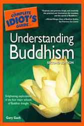 The Complete Idiot's Guide to Understanding Buddhism by Gary Gach