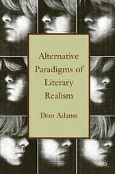 Alternative Paradigms of Literary Realism by Don Adams