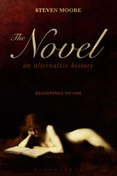 The Novel: An Alternative History by Steven Moore