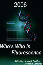 Who's Who in Fluorescence 2006 by Joseph R. Lakowicz