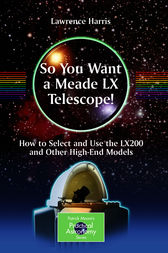 So You Want a Meade LX Telescope! by Lawrence Harris