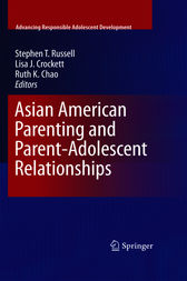 Asian American Parenting and Parent-Adolescent Relationships by Stephen Russell