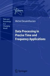 Data Processing in Precise Time and Frequency Applications by Michel Desaintfuscien