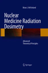 Nuclear Medicine Radiation Dosimetry by Brian J McParland