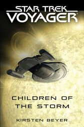 Star Trek: Voyager: Children of the Storm by Kirsten Beyer