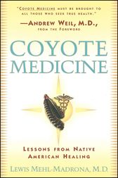 Coyote Medicine by Lewis Mehl-Madrona