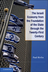 The Israeli Economy from the Foundation of the State through the 21st Century by Paul Rivlin