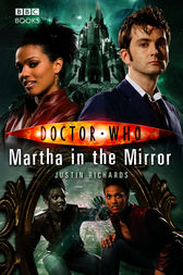 Doctor Who: Martha in the Mirror by Justin Richards