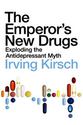 The Emperor's New Drugs by Irving Kirsch