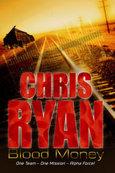 Alpha Force: Blood Money by Chris Ryan