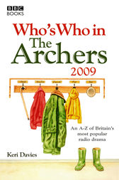 Who's Who in the Archers 2009 by Keri Davies