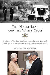 The Maple Leaf and the White Cross by Christopher McCreery
