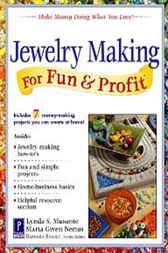Jewelry Making for Fun & Profit by Lynda Musante