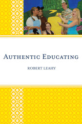 Authentic Educating by Robert Leahy
