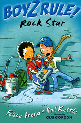 Boyz Rule! Rock Star by Felice Arena