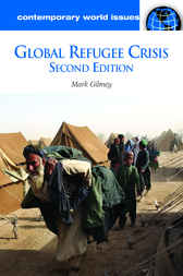 Global Refugee Crisis: A Reference Handbook by Mark Gibney