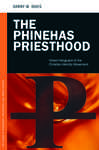 The Phinehas Priesthood: Violent Vanguard of the Christian Identity Movement