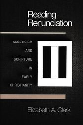 Reading Renunciation by Elizabeth A. Clark