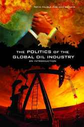 Politics of the Global Oil Industry, The: An Introduction by Toyin Falola