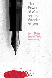 The Power of Words and the Wonder of God by Justin Taylor