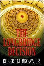 The Longbridge Decision by Robert M. Brown