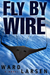Fly By Wire by Ward Larsen